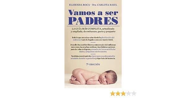 Amazon.com: Vamos a ser padres: La guía más completa, actualizada y ampliada de embarazo, parto y posparto (Spanish Edition) eBook: Elisenda Roca: Kindle ...