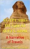 Egypt and the Great Suez Canal: A Narrative of Travels