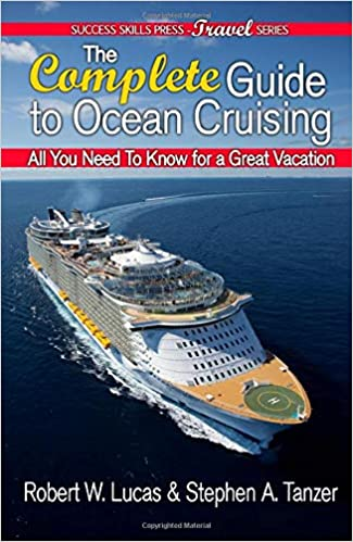 The Complete Guide to Ocean Cruising: All You Need to Know for a Great Vacation