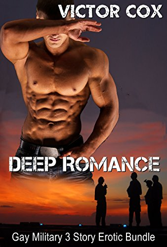 Deep Romance Gay Military 3 Story Erotic Bundle By Cox Victor