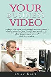 Your Business Video: Produce your own professional-looking videos – simple, easy, for less than $5 per month – for marketing, explainer and training secure your professional success with Explaindio.