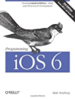 Programming iOS 6, 3rd Edition Front Cover