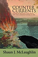 Counter Currents: A Story of Smugglers, River Pirates, Love, War and Freedom Fighters in 1838 Paperback