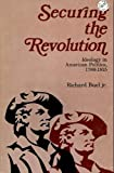 img - for Securing the Revolution; Ideology in American Politics, 1789-1815. book / textbook / text book