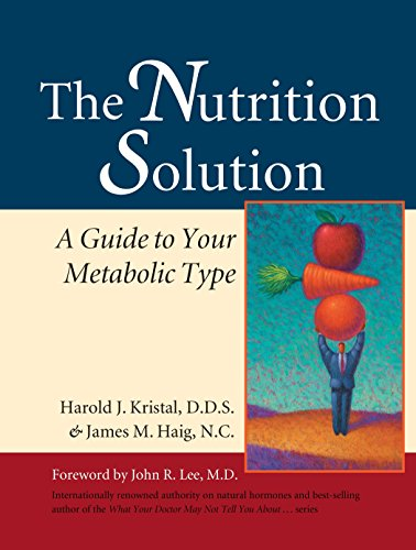 The Nutrition Solution: A Guide to Your Metabolic - Type Metabolic
