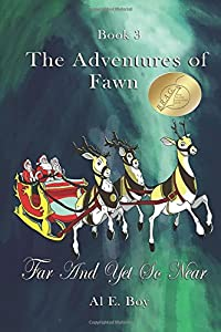 Far And Yet So Near (The Adventures of Fawn)