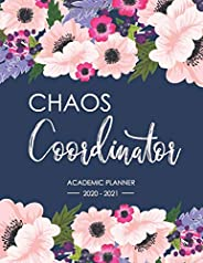 Chaos Coordinator, Academic Planner 2020-2021: July 2020 - June 2021, Weekly and monthly planner and calendar for academic y