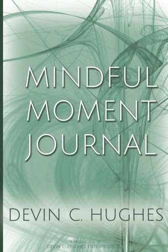 Read Online Mindful Moment Journal: A Mindfulness Guide & Journal ebook