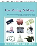 Love Marriage and Money, Alan Lavine and Gail Liberman, 0595372570