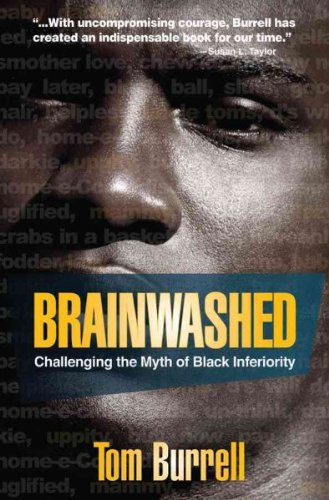 Brainwashed Challenging the Myth of Black Inferiority (Brainwashed Challenging The Myth Of Black Inferiority)