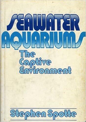 Seawater Aquariums: The Captive Environment