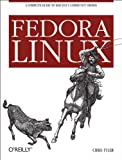Read Fedora Linux: A Complete Guide to Red Hat's Community Distribution Doc
