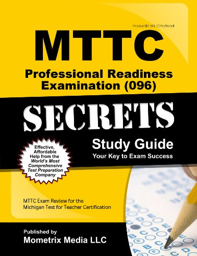 MTTC Professional Readiness Examination (096) Secrets Study Guide: MTTC Exam Review for the Michigan Test for Teacher Certification (Secrets (Mometrix))
