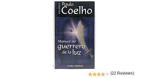 Manual del guerrero de la luz: Amazon.es: Paulo Coelho: Libros