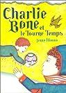 Charlie Bone, tome 2 : Charlie Bone et le Tourne Temps par Nimmo