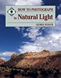 How to Photograph in Natural Light, George Schaub, 0811724646