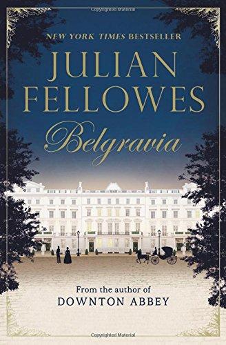 Julian Fellowes's Belgravia: Fellowes, Julian: 9781538760376: Amazon.com:  Books