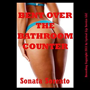Bent Over the Bathroom Counter: A First Anal Sex Domination Short Audiobook