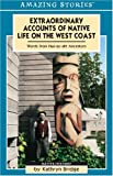 Extraordinary Accounts of Native Life on the West Coast, Kathryn Anne Bridge, 1551537915