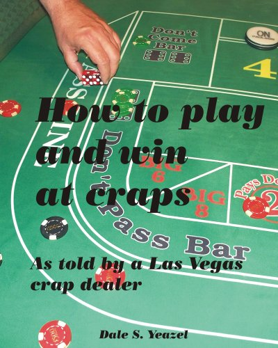 //OFFLINE\\ How To Play And Win At Craps As Told By A Las Vegas Crap Dealer. featured based Senior adquirir agent