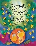 La Noche Que Se Cayó la Luna, Pat Mora, 0888999631