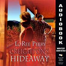 Creighton's Hideaway Audiobook by LoRee Peery Narrated by Sharon Betzold