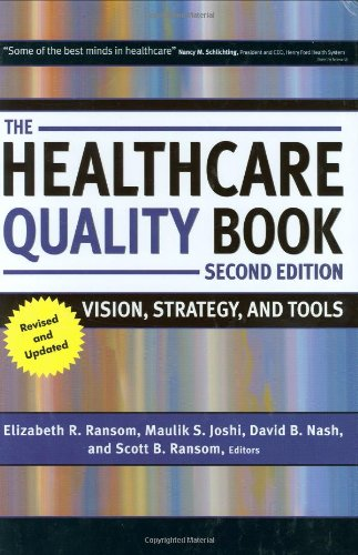 The Healthcare Quality Book: Vision, Strategy, and Tools, 2nd Edition