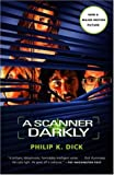 A Scanner Darkly, Philip K. Dick, 1400096901