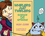 Whirlers and Twirlers, Vicki Cobb, 0822570254
