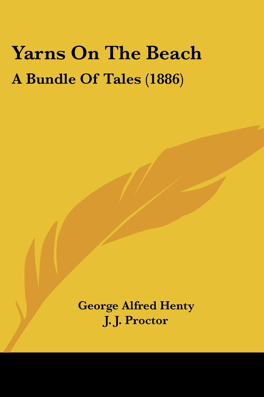 Download Yarns On The Beach: A Bundle Of Tales (1886) pdf epub