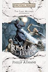 Realms of the Elves: The Last Mythal Anthology (Forgotten Realms) Mass Market Paperback
