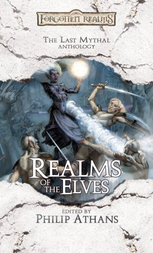 Realms of the Elves: The Last Mythal Anthology (Forgotten Realms) by Brand: Wizards of the Coast