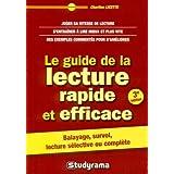 LE GUIDE DE LA LECTURE RAPIDE ET EFFICACE 3E ED.