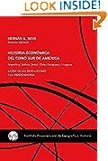 #6: Historia Económica del Cono Sur de América: Argentina, Bolivia, Brasil, Chile, Paraguay y Uruguay. La era de las revoluciones y la independencia (Spanish Edition)