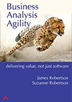 Business Analysis Agility: Solve the Real Problem, Deliver Real Value Front Cover