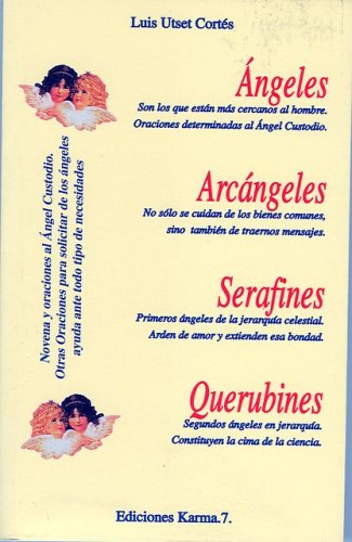 Angeles, Arcangeles, Serafines, Querubines (Spanish Edition)