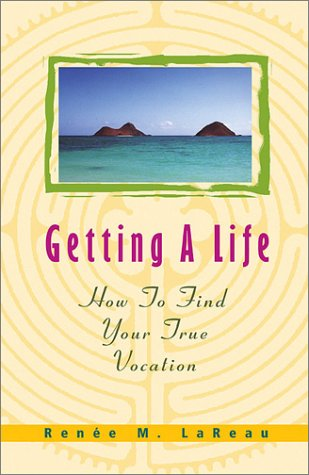 Read Online Getting a Life: How to Find Your True Vocation pdf epub