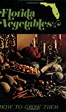 img - for Florida Vegetables: How to Grow Them book / textbook / text book