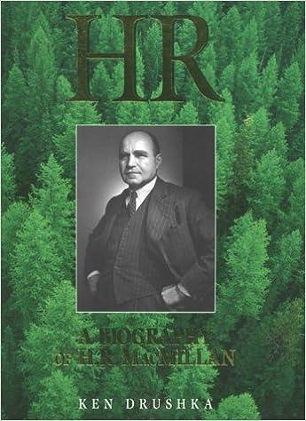 H.R. MacMillan A Biography of H.R