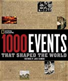 1000 Events That Shaped the World, National Geographic Society Staff, 1426203144