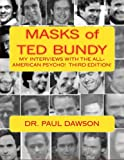 MASKS of TED BUNDY: My Interviews with the All-American Psycho