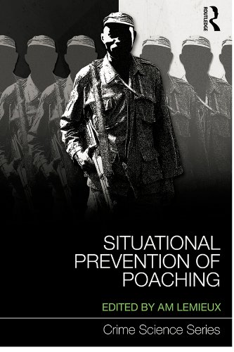 Situational Prevention of Poaching (Crime Science Series Book 15) (Prevention Crime Situational)