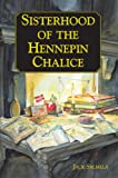 The Sisterhood of the Hennepin Chalice, Jack Salmela, 0878395563