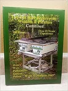 Top-Bar Hive Beekeeping: Wisdom & Pleasure Combined: PhD ...