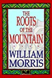 The Roots of the Mountain, William Morris, 0809530813