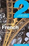 Colloquial French 2: The Next step in Language Learning (Colloquial Series)