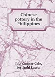 Chinese Pottery in the Philippines, Fay Cooper Cole and Berthold Laufer, 5518449283