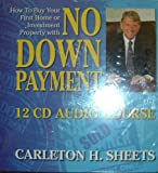How to Buy Your First Home or Investment Property with No Down Payment: 12 CD Audio Course