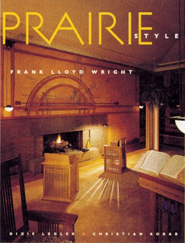 (Prairie Style: Houses and Gardens by Frank Lloyd Wright and the Prairie School)