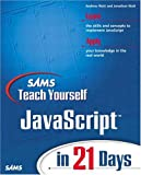 JavaScript in 21 Days, Jinjer L. Simon and Andrew H. Watt, 0672322978